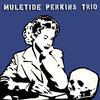 Muletide Perkins Trio